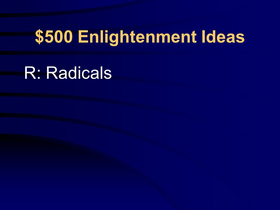 $500 Enlightenment Ideas Q: What group was on the left of the political spectrum in the new legislative assembly