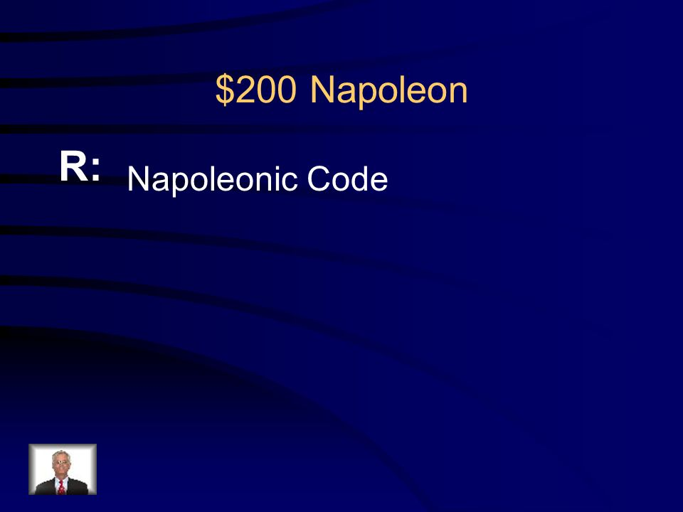 $200 Napoleon Q: Napoleon's system of laws which created more equality was known as