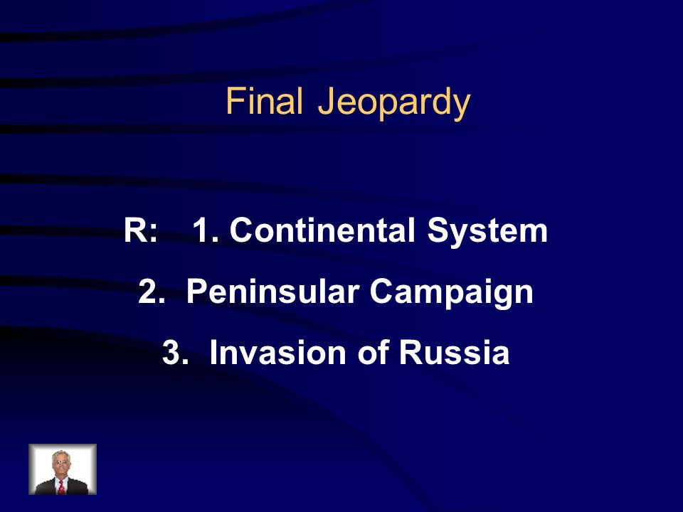 Final Jeopardy Question Q: What were Napoleon's three big mistakes