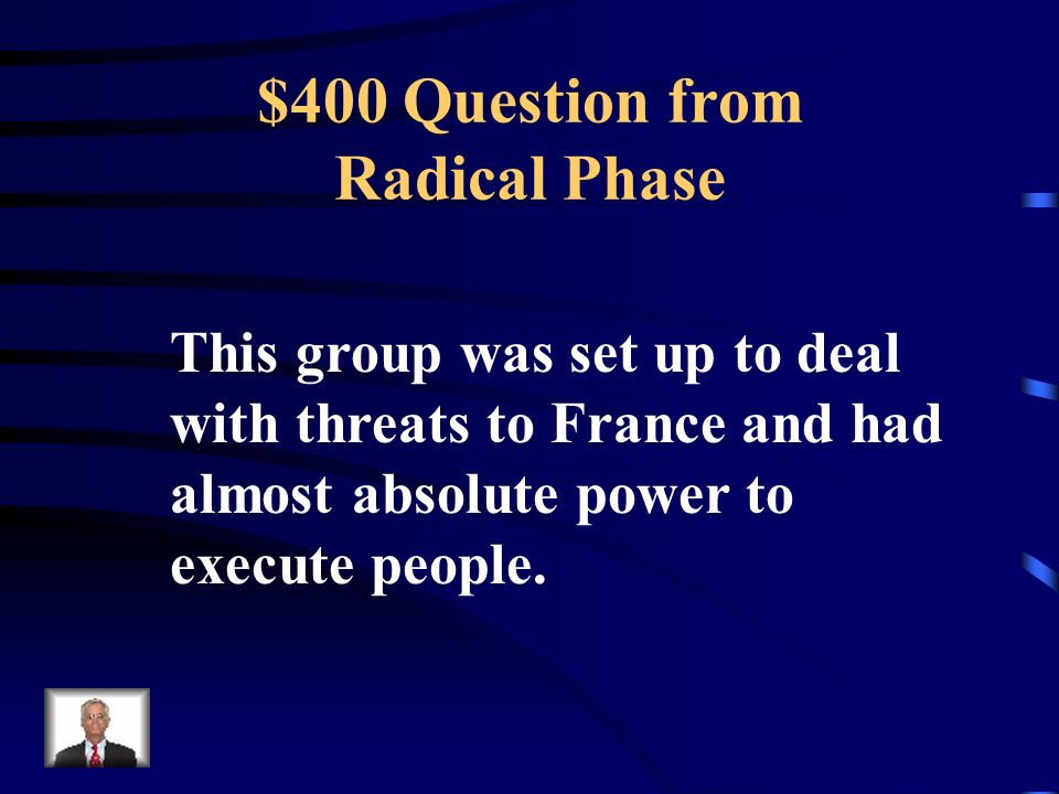 $300 Answer from Radical Phase What was Robespierre