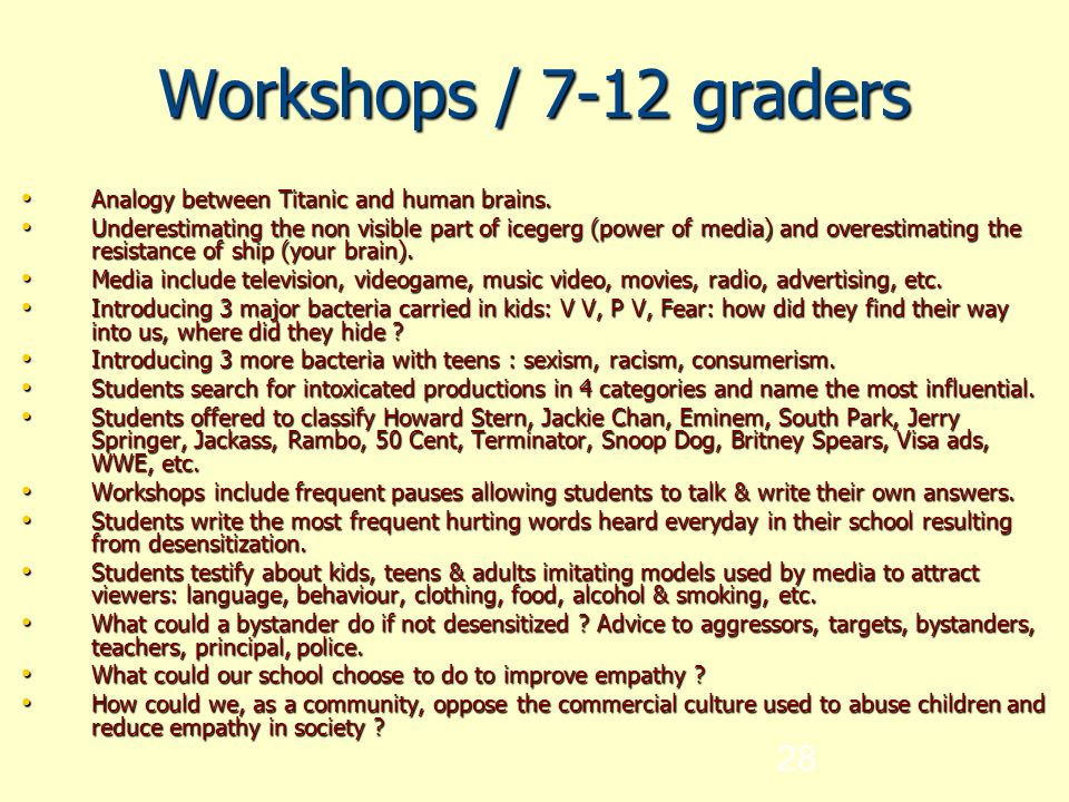 28 Workshops / 7-12 graders Analogy between Titanic and human brains.