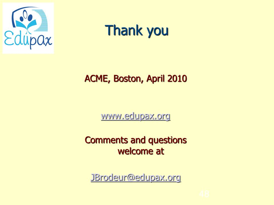 48 Thank you ACME, Boston, April Comments and questions welcome at