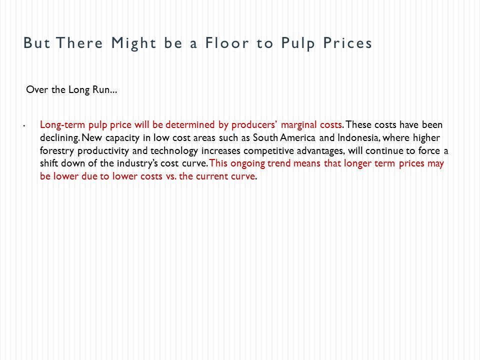But There Might Be A Floor To Pulp Prices Over The Long Run.