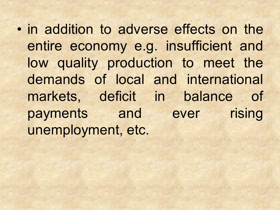 in addition to adverse effects on the entire economy e.g.