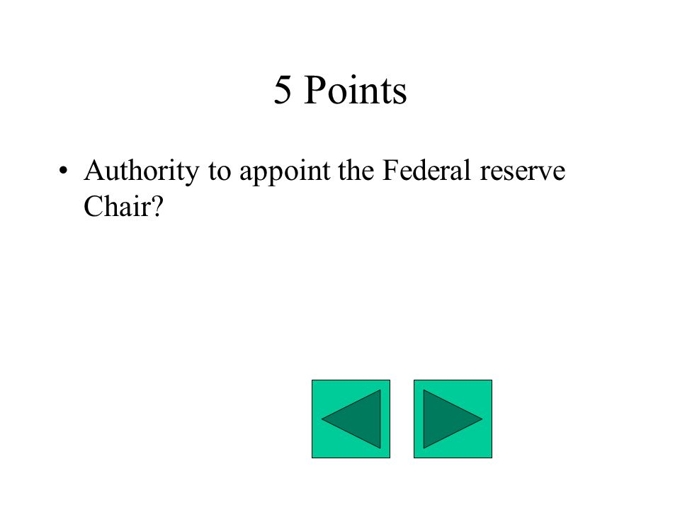 5 Points Authority to appoint the Federal reserve Chair
