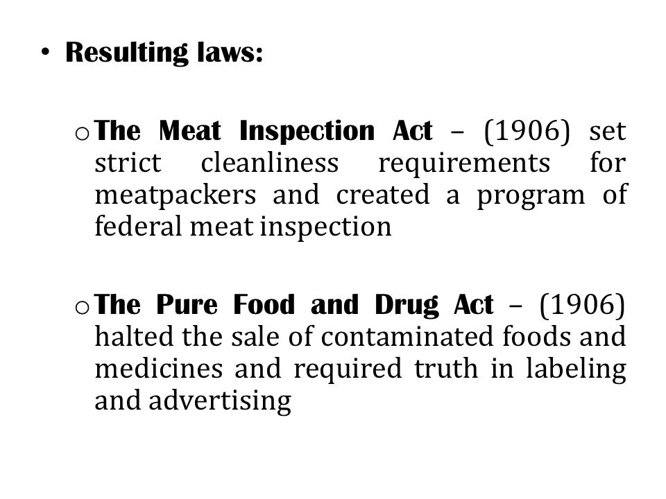 meat inspection act And of course, we were somewhat biased toward documents that capture the nolo law for all spirit federal meat inspection act of 1906.