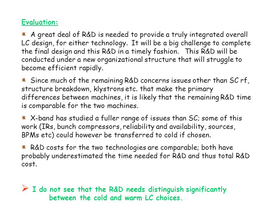 Evaluation: A great deal of R&D is needed to provide a truly integrated overall LC design, for either technology.