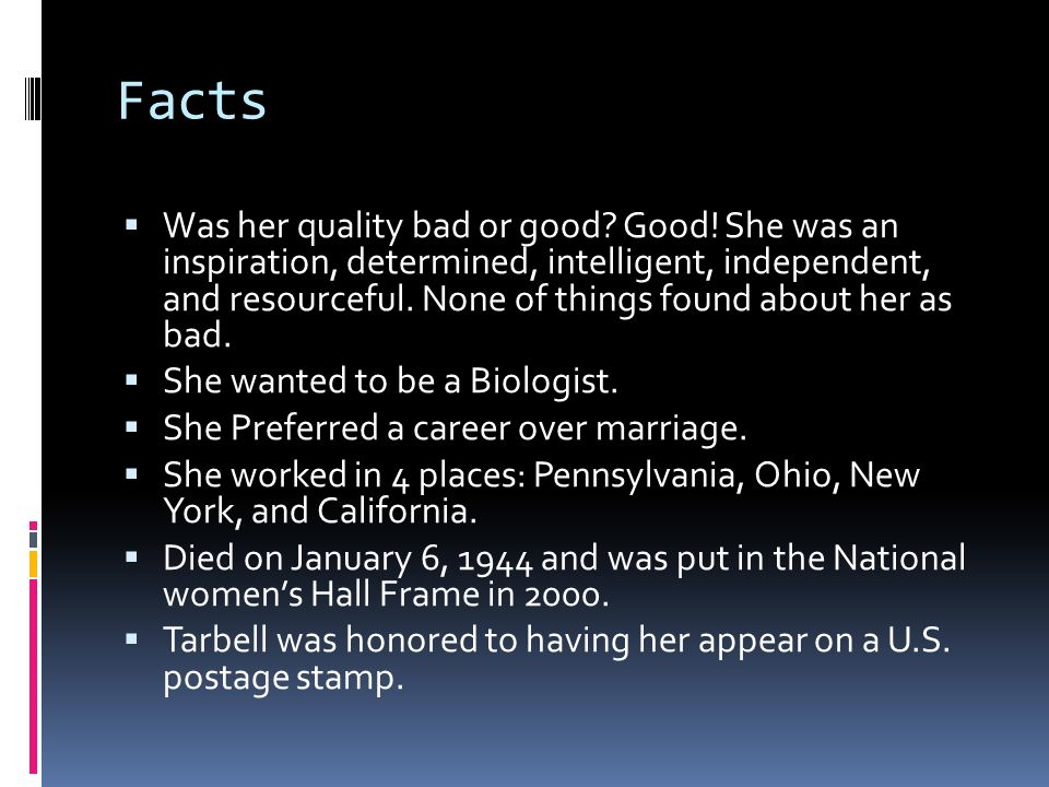 Facts  Was her quality bad or good. Good.