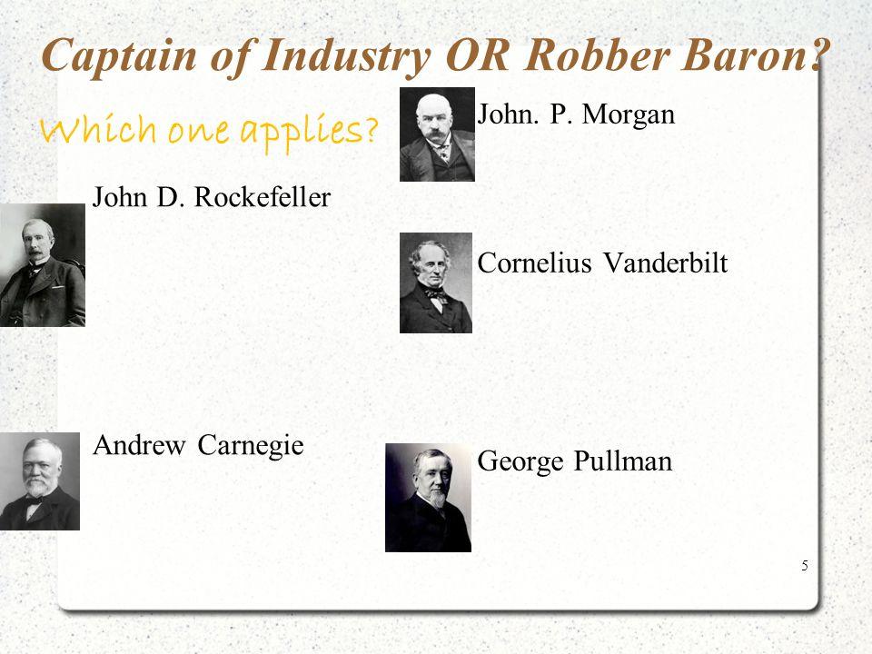 were vanderbilt carnegie rockefeller robber barrons or captians of industry