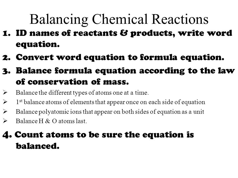 Balancing Chemical Reactions 1.ID names of reactants & products, write word equation.