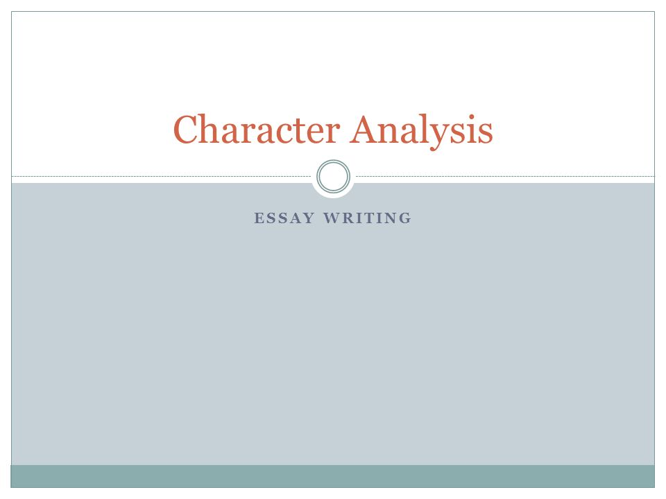 essay writing character analysis choosing a topic choose one of  1 essay writing character analysis