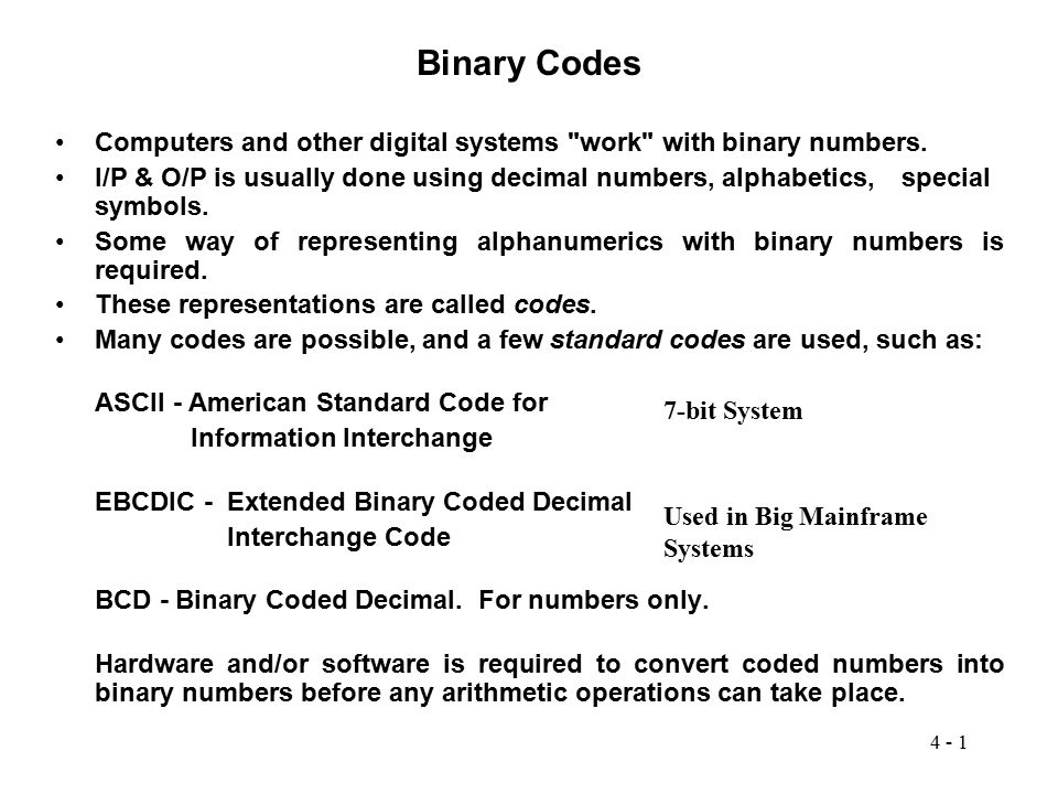 4 - 1 Binary Codes Computers and other digital systems