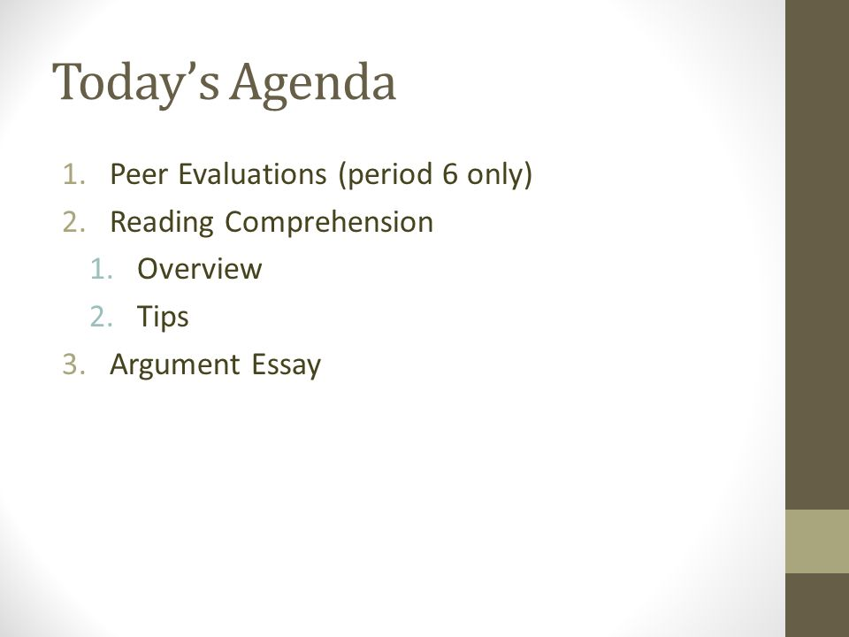 lesson today s agenda peer evaluations period only  peer evaluations period 6 only 2 reading comprehension 1 overview 2 tips 3 argument essay