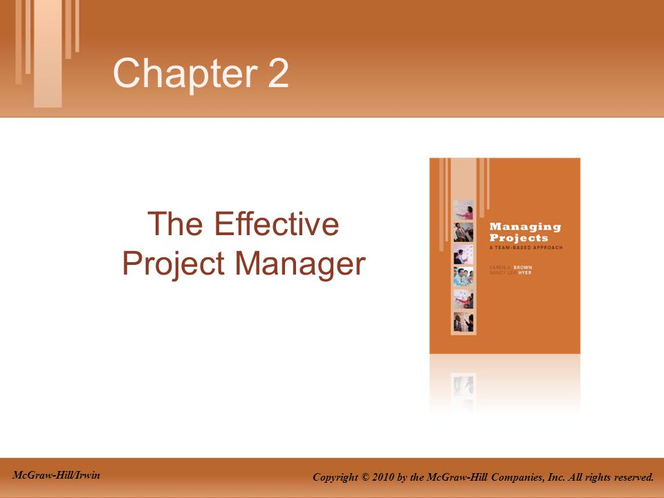 The Effective Project Manager Chapter 2 Copyright © 2010 by the McGraw-Hill Companies, Inc.