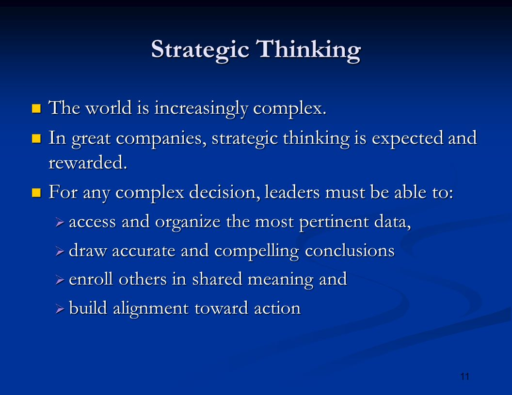11 Strategic Thinking The world is increasingly complex.