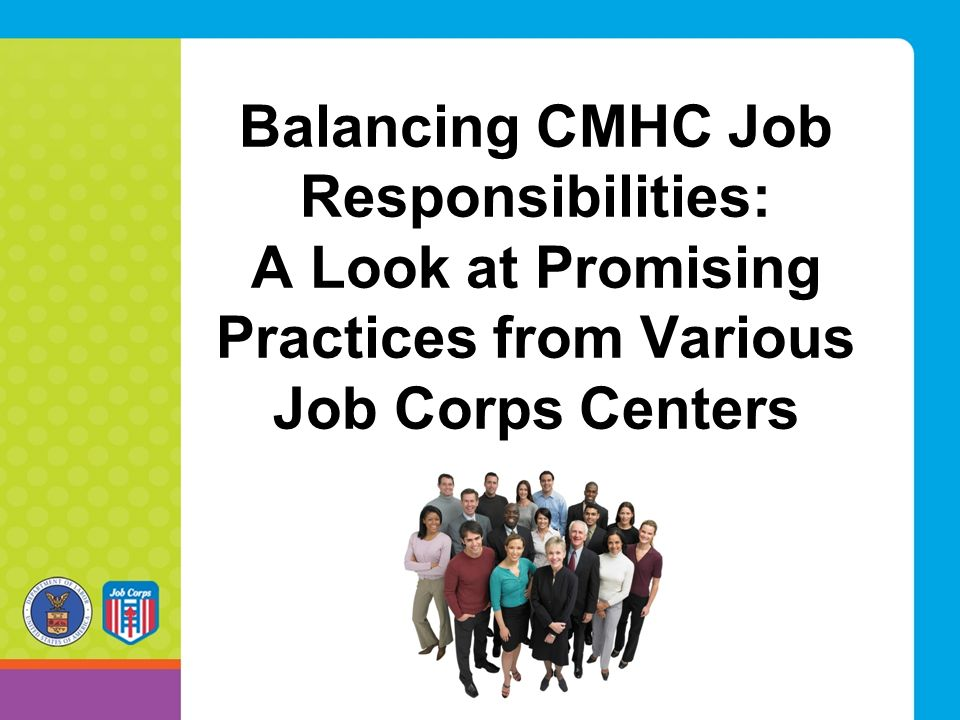 Balancing CMHC Job Responsibilities: A Look at Promising Practices from Various Job Corps Centers