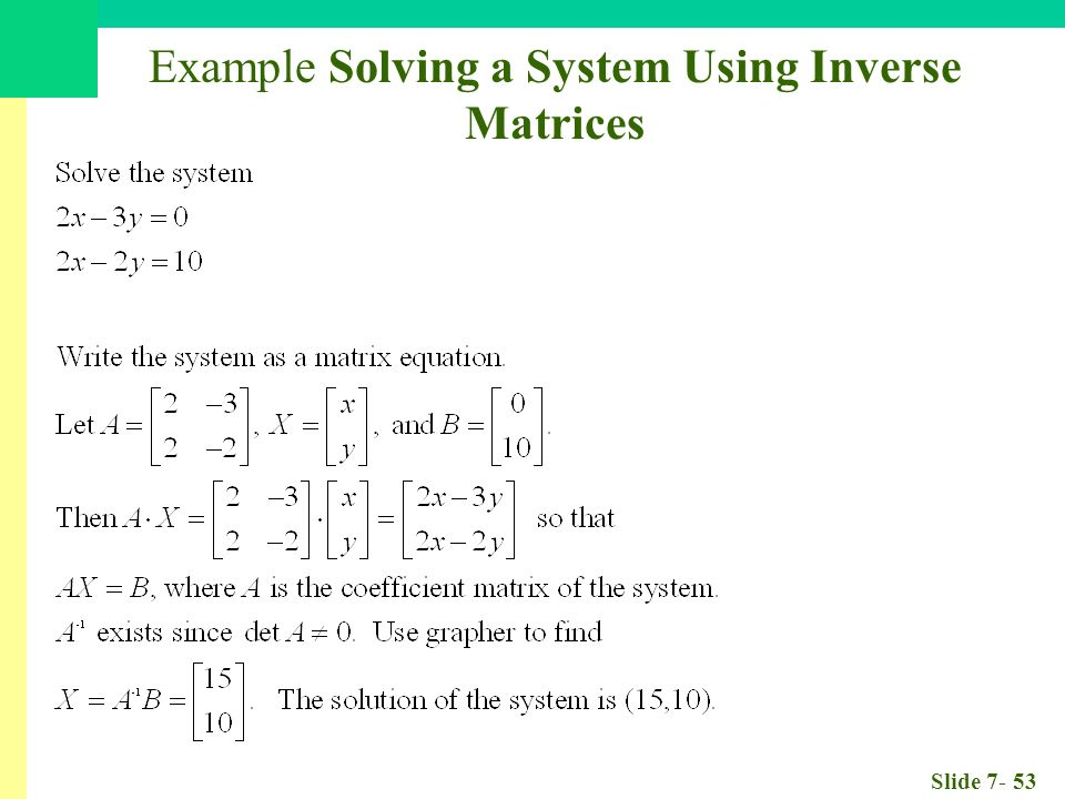 Slide Example Solving a System Using Inverse Matrices