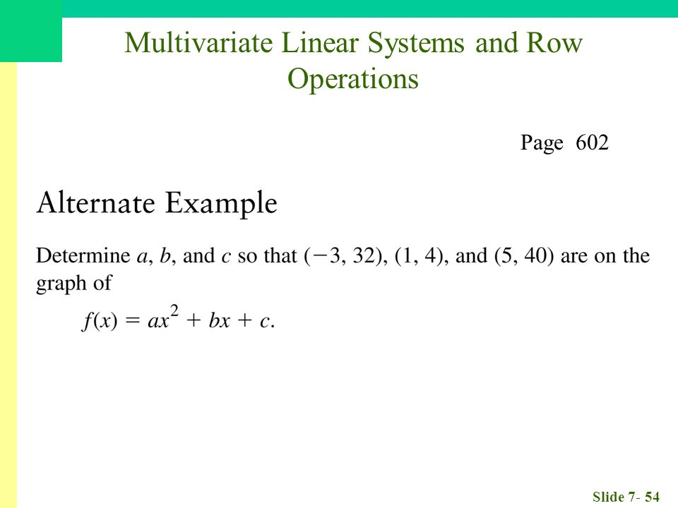 Slide Multivariate Linear Systems and Row Operations Page 602