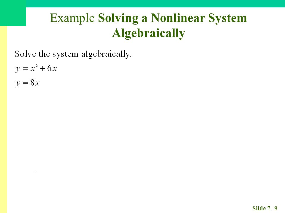 Slide 7- 9 Example Solving a Nonlinear System Algebraically
