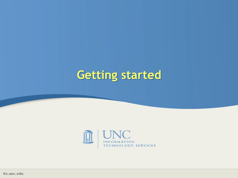 its.unc.edu Getting started