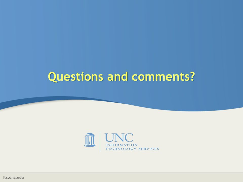 its.unc.edu Questions and comments