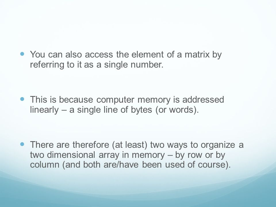 You can also access the element of a matrix by referring to it as a single number.