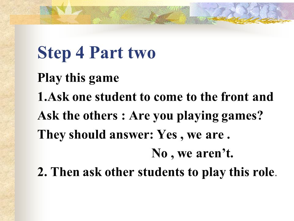 Step 3 Part one Please open your books at page 22 Look,ask and answer in pairs Useful phrases 1.