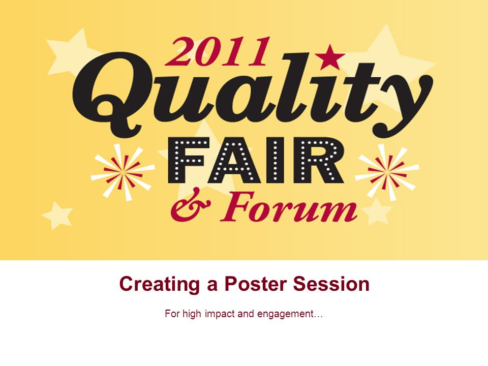Creating a Poster Session For high impact and engagement…