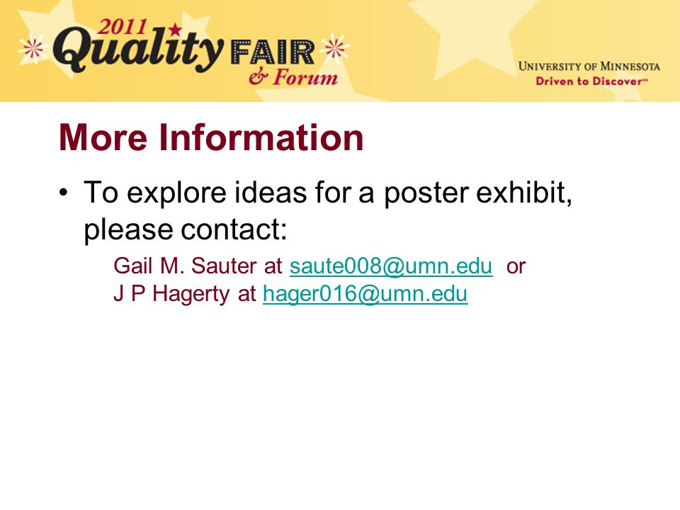 More Information To explore ideas for a poster exhibit, please contact: Gail M.