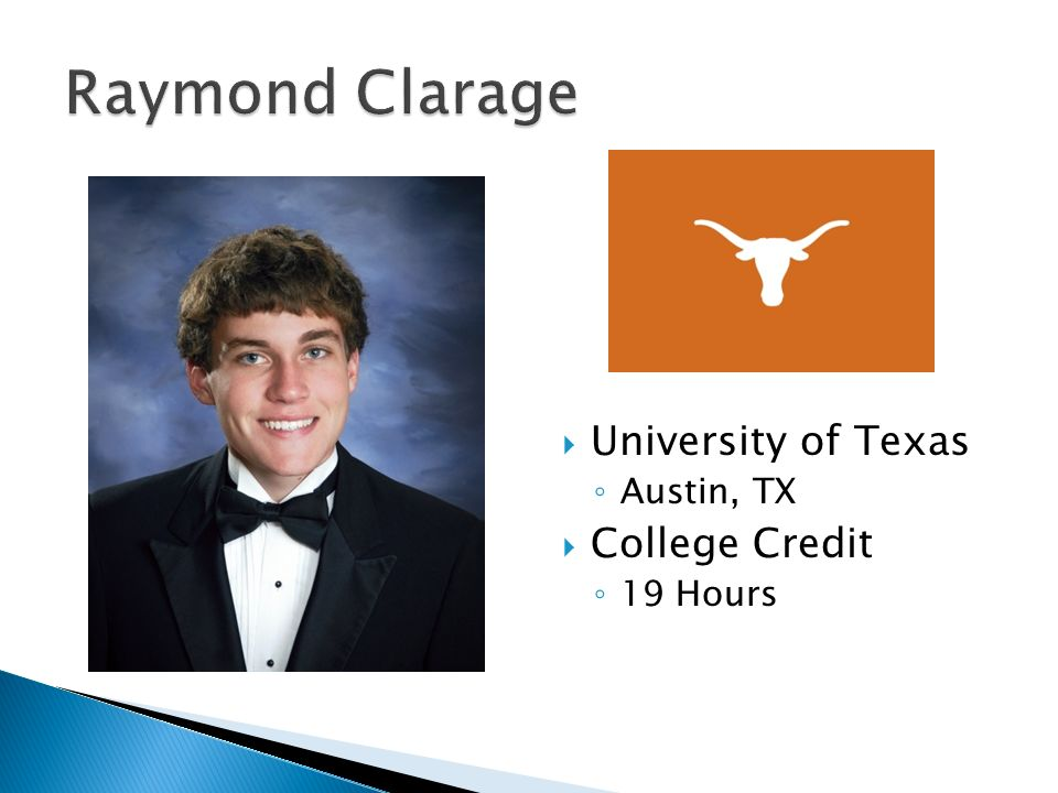  University of Texas ◦ Austin, TX  College Credit ◦ 19 Hours