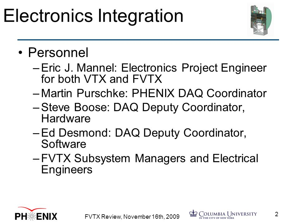 FVTX Review, November 16th, Electronics Integration Personnel –Eric J.