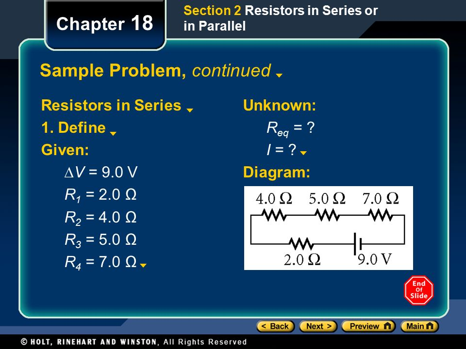 Chapter 18 Sample Problem, continued Resistors in Series 1.