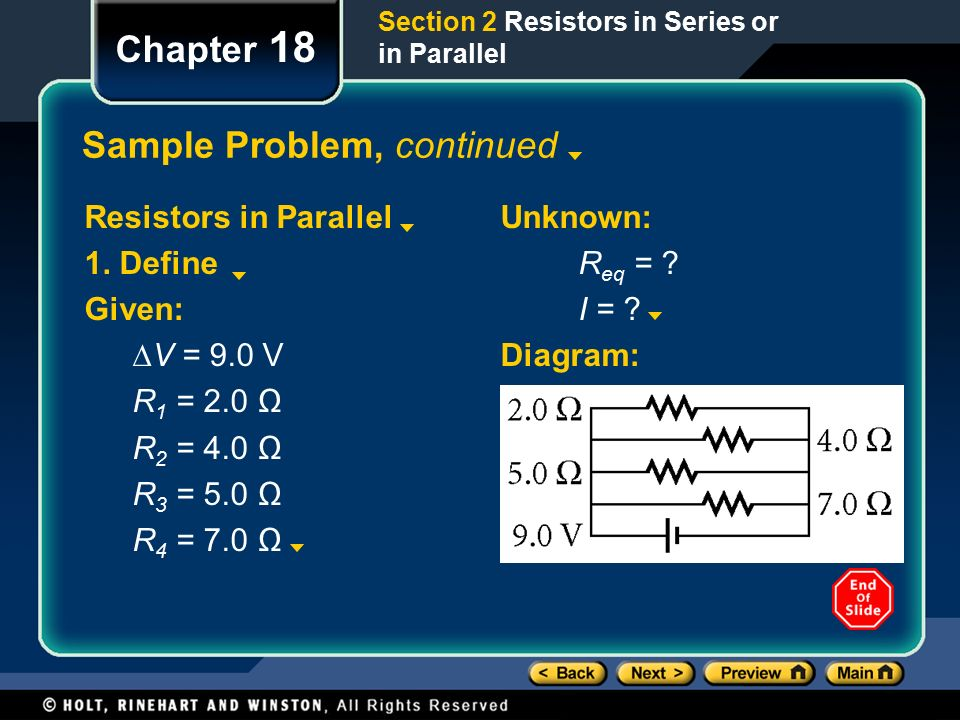 Chapter 18 Sample Problem, continued Resistors in Parallel 1.
