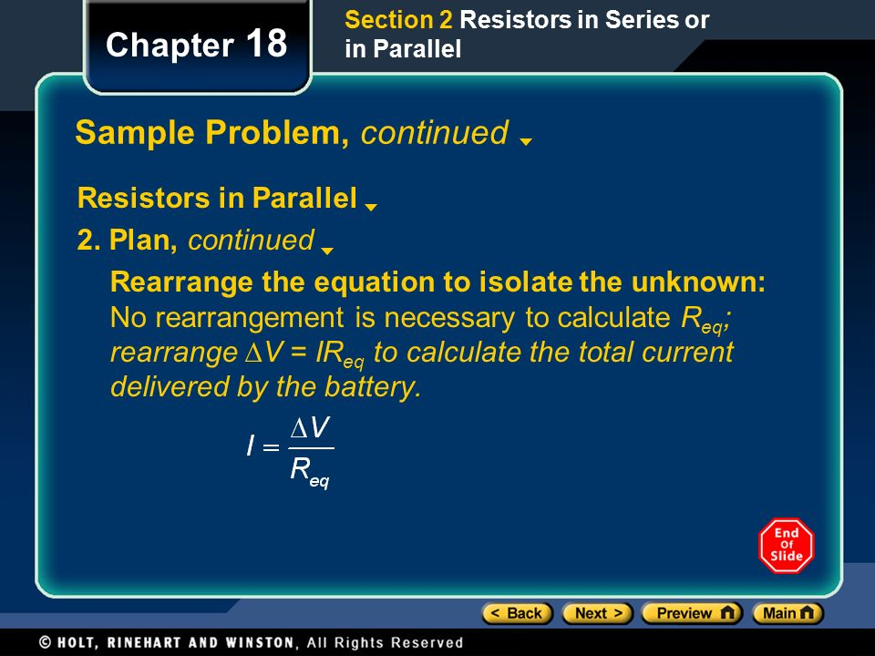 Chapter 18 Sample Problem, continued Resistors in Parallel 2.