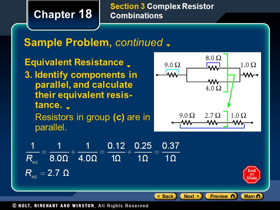 Section 3 Complex Resistor Combinations Chapter 18 Sample Problem, continued Equivalent Resistance 3.