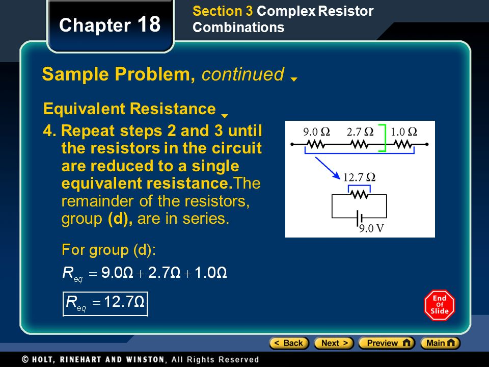 Section 3 Complex Resistor Combinations Chapter 18 Sample Problem, continued Equivalent Resistance 4.