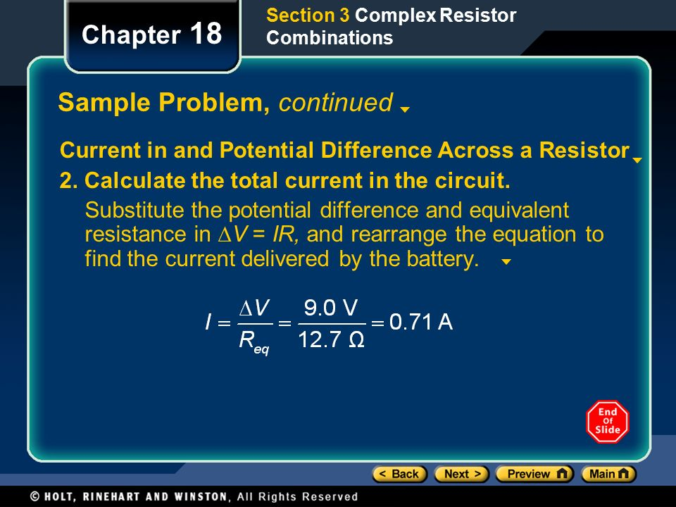 Section 3 Complex Resistor Combinations Chapter 18 Sample Problem, continued Current in and Potential Difference Across a Resistor 2.