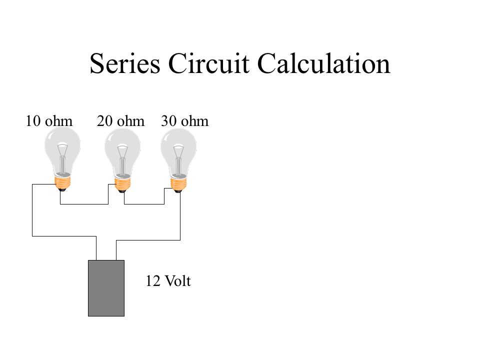 Series Circuit Calculation 12 Volt 10 ohm20 ohm30 ohm