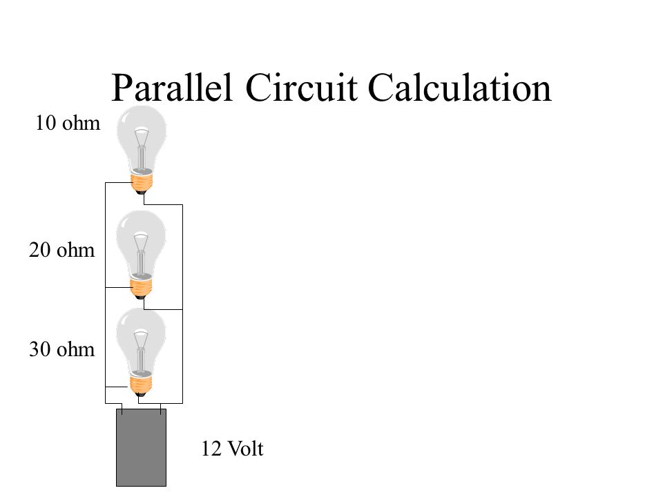 Parallel Circuit Calculation 12 Volt 10 ohm 20 ohm 30 ohm