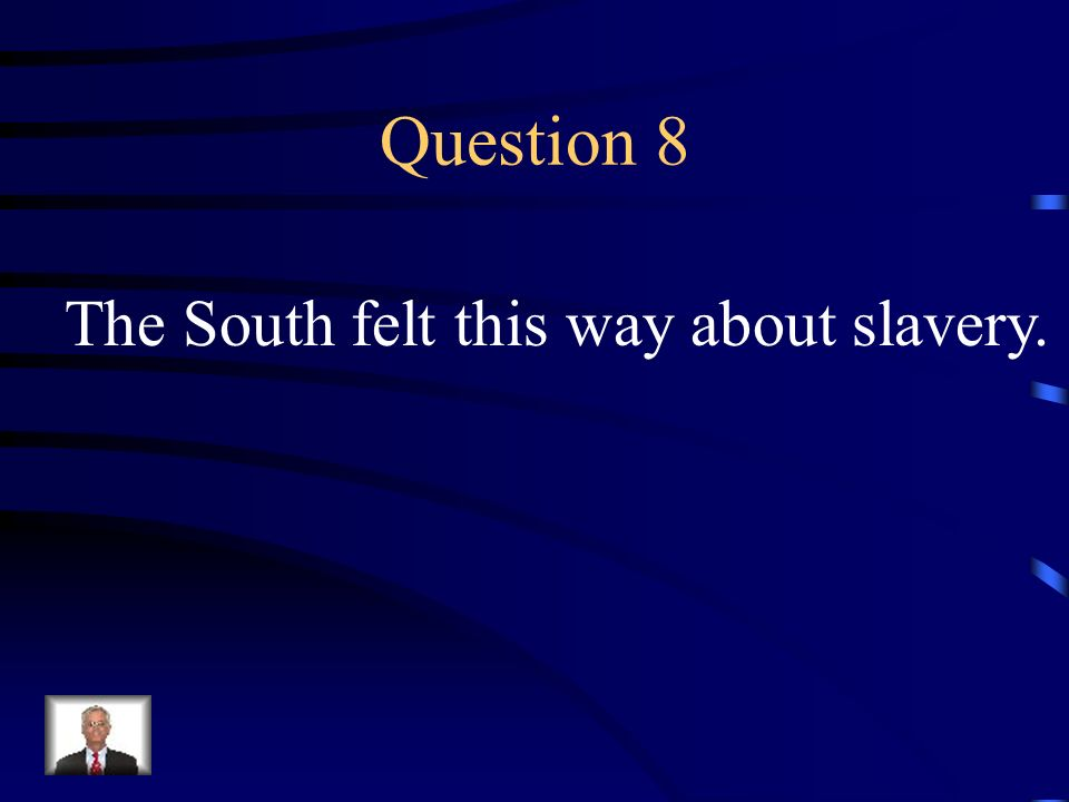 Answer 7 What is --slavery