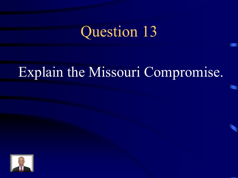 Answer 12 What were 1. slavery 2. economic issues 3. cultural issues 4. Constitutional issues