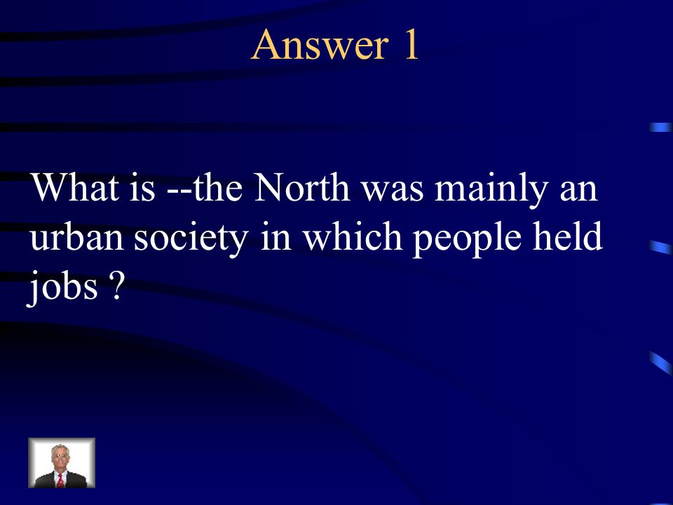 Question 1 Describe the North before the Civil War.