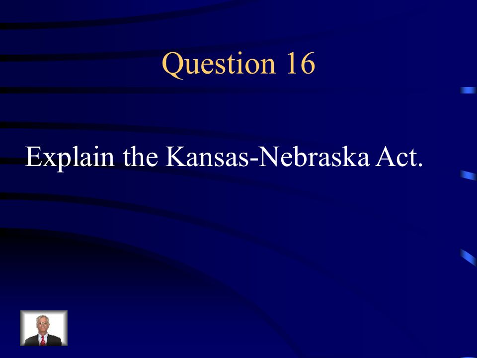 Answer 15 What is --California was a free state and the Southwest territories would decide for themselves about slavery