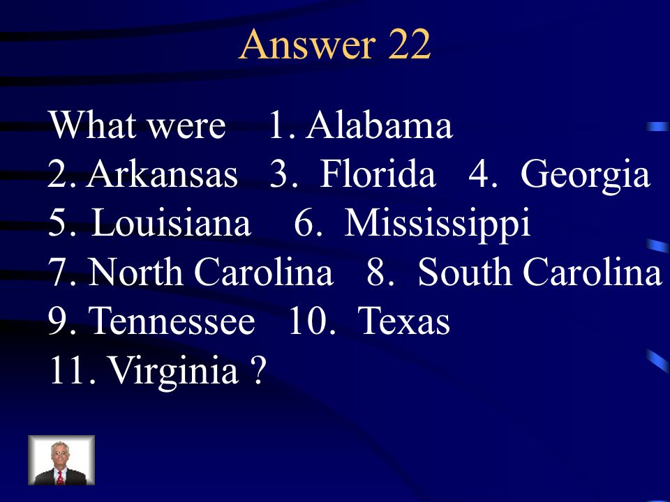 Question 22 Name the states which seceded from the Union.