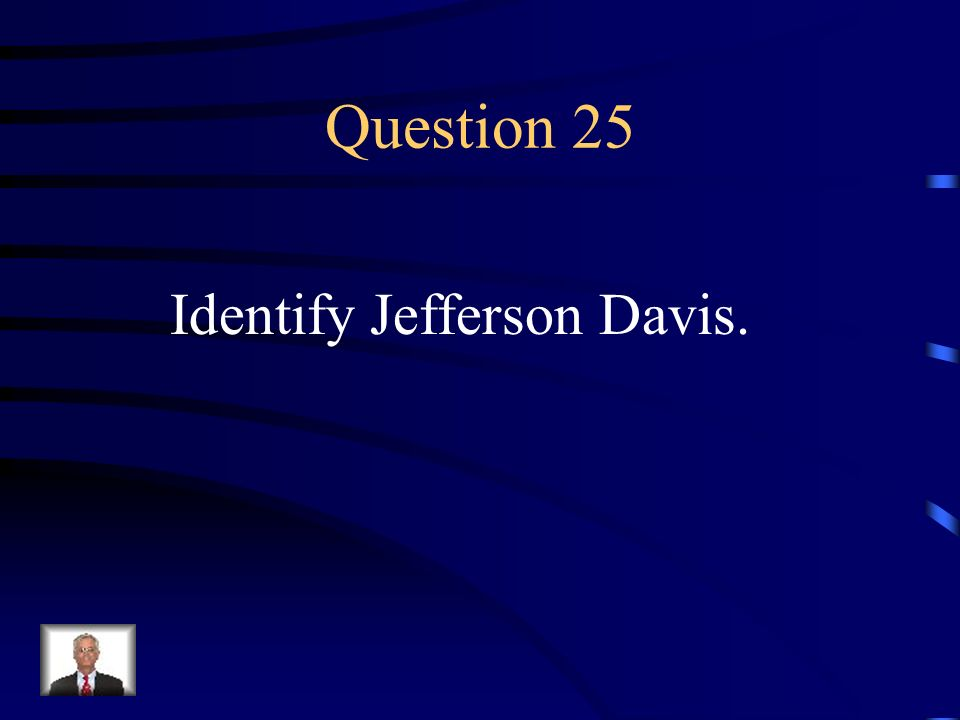 Answer 24 What was --West Virginia