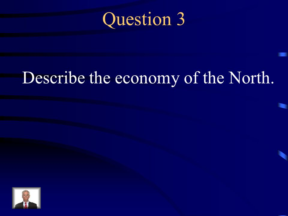 Answer 2 What is --the South was primarily an agricultural society in which people lived in small villages and on farms and plantations