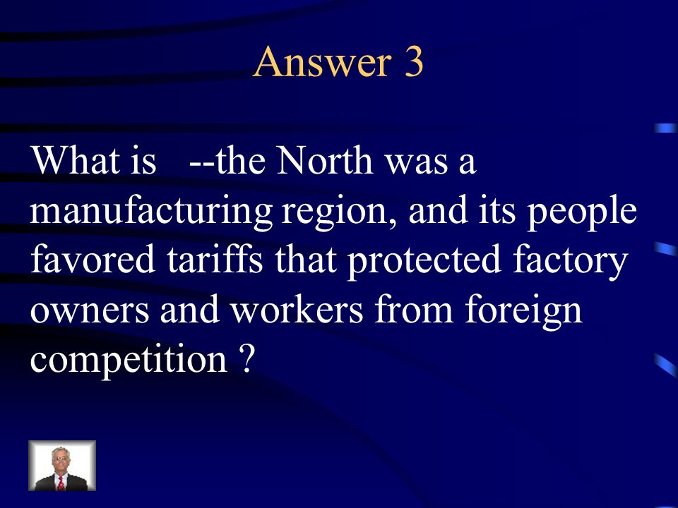 Question 3 Describe the economy of the North.