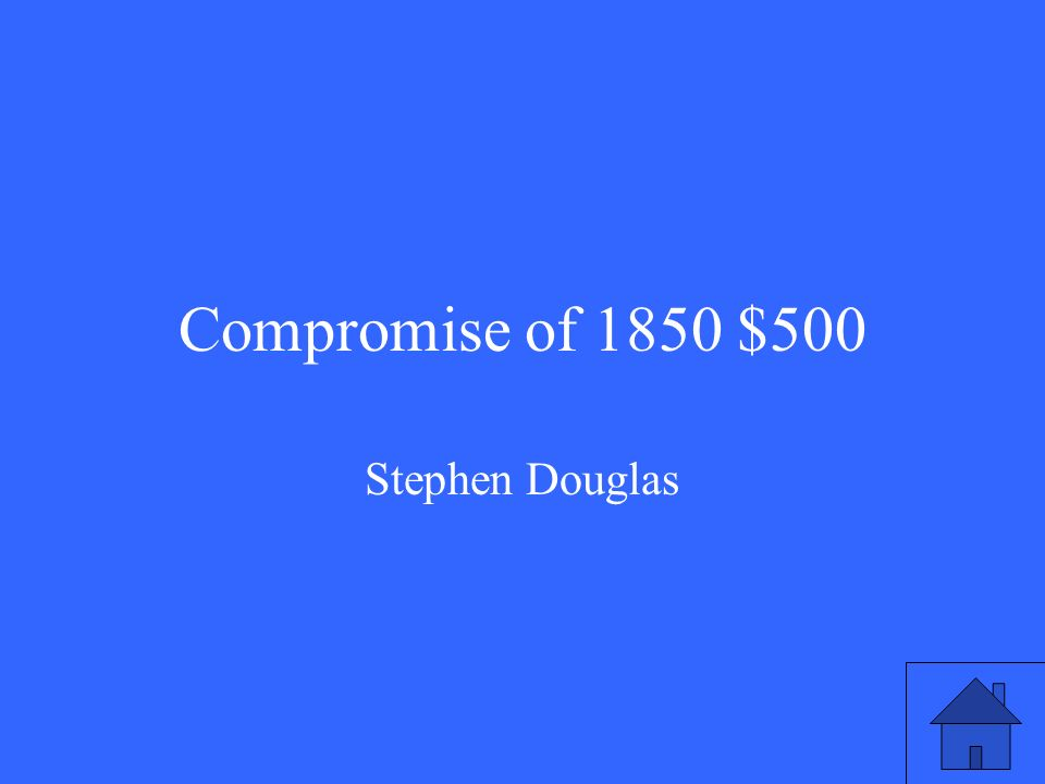 Compromise of 1850 $500 Stephen Douglas