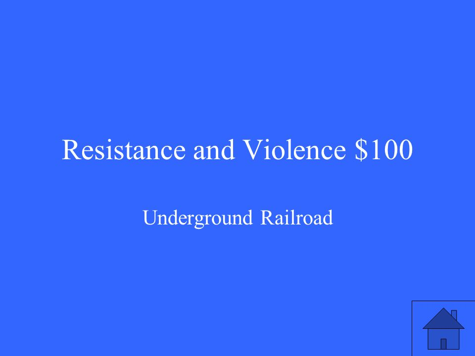 Resistance and Violence $100 Underground Railroad