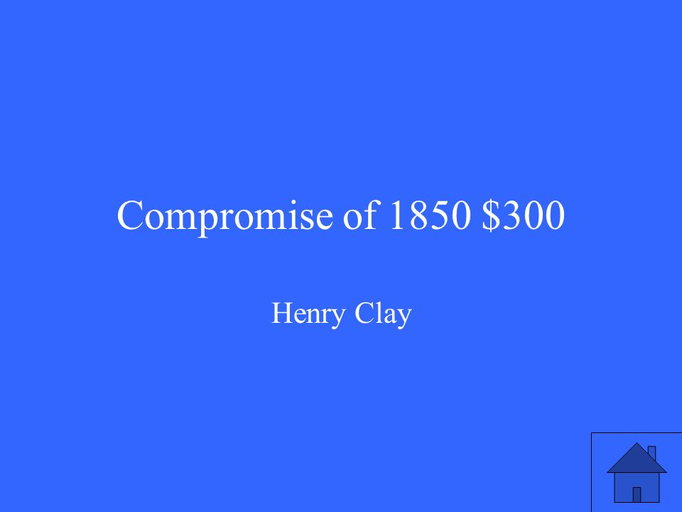 Compromise of 1850 $300 Henry Clay